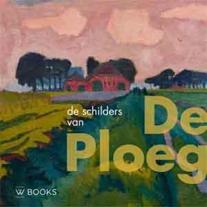 De schilders van De Ploeg Boek van Jikke van der Spek